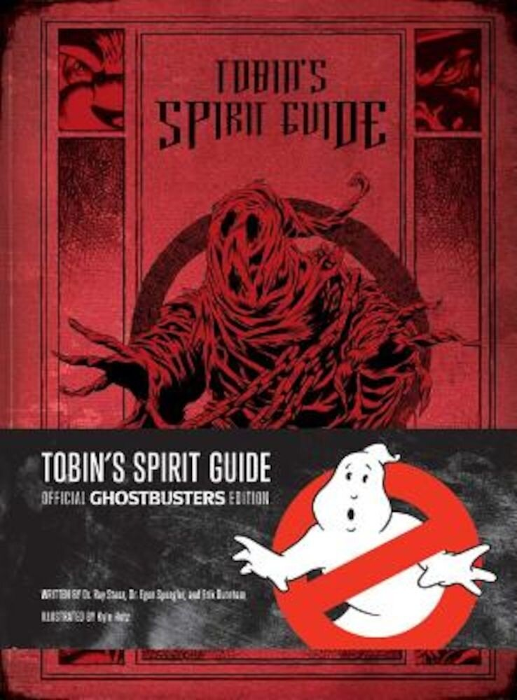 Tobin's Spirit Guide: Official Ghostbusters Edition, Hardcover