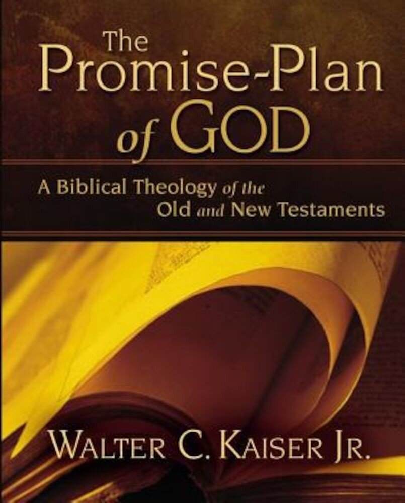 The Promise-Plan of God: A Biblical Theology of the Old and New Testaments, Hardcover