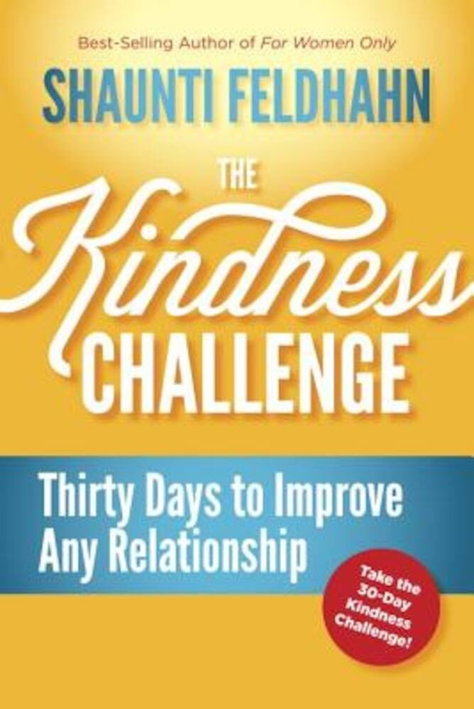 The Kindness Challenge: Thirty Days to Improve Any Relationship, Hardcover