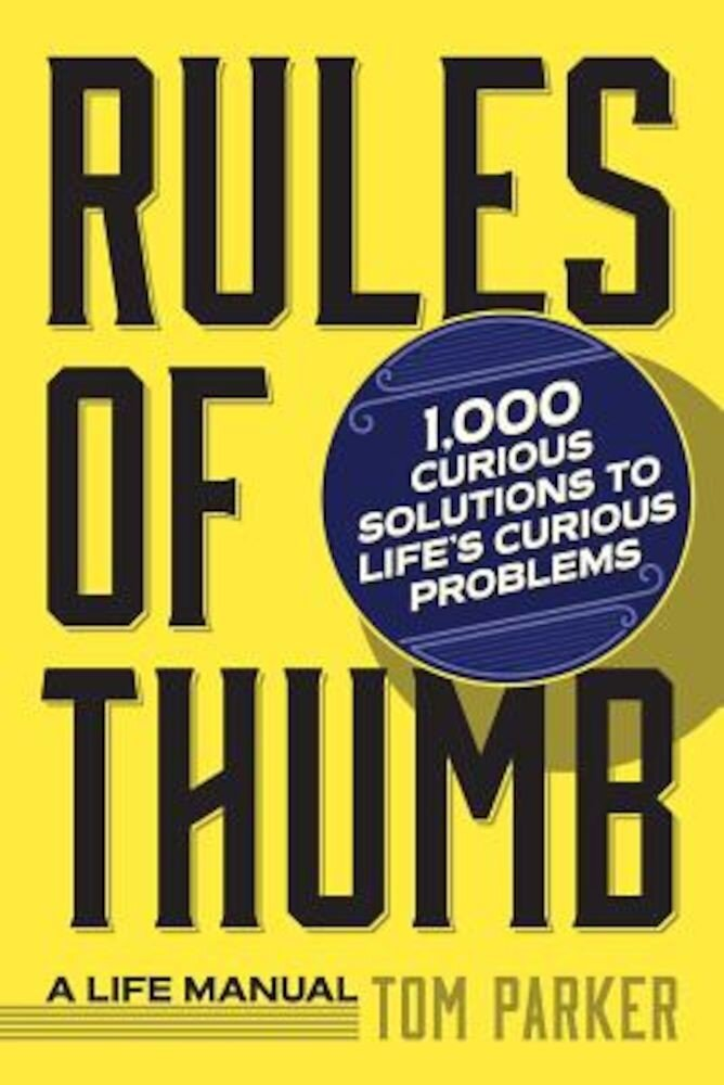 Rules of Thumb: A Life Manual, Paperback
