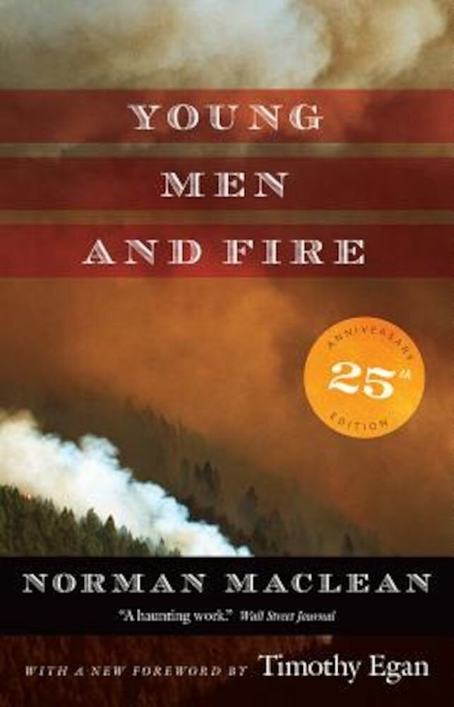 Young Men and Fire: Twenty-Fifth Anniversary Edition, Paperback