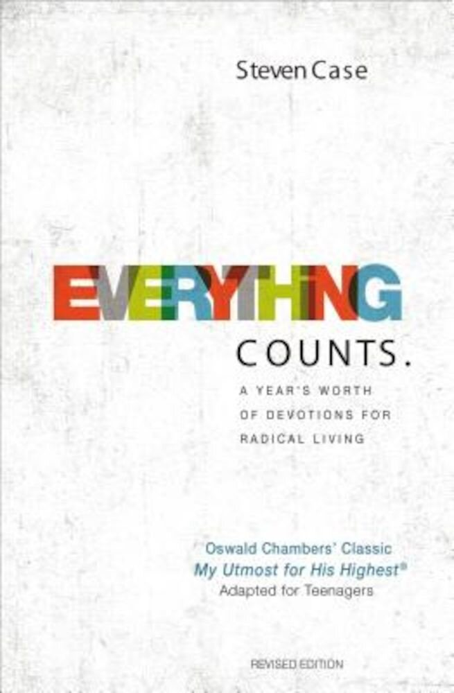 Everything Counts Revised Edition: A Year's Worth of Devotions for Radical Living, Hardcover