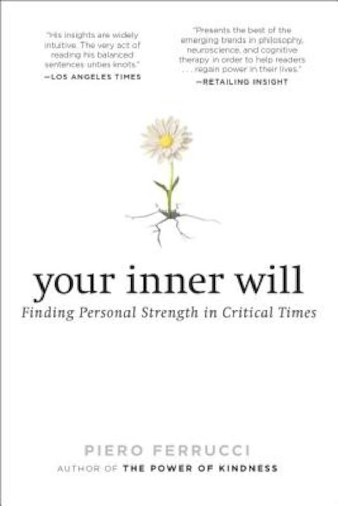 Your Inner Will: Finding Personal Strength in Critical Times, Paperback