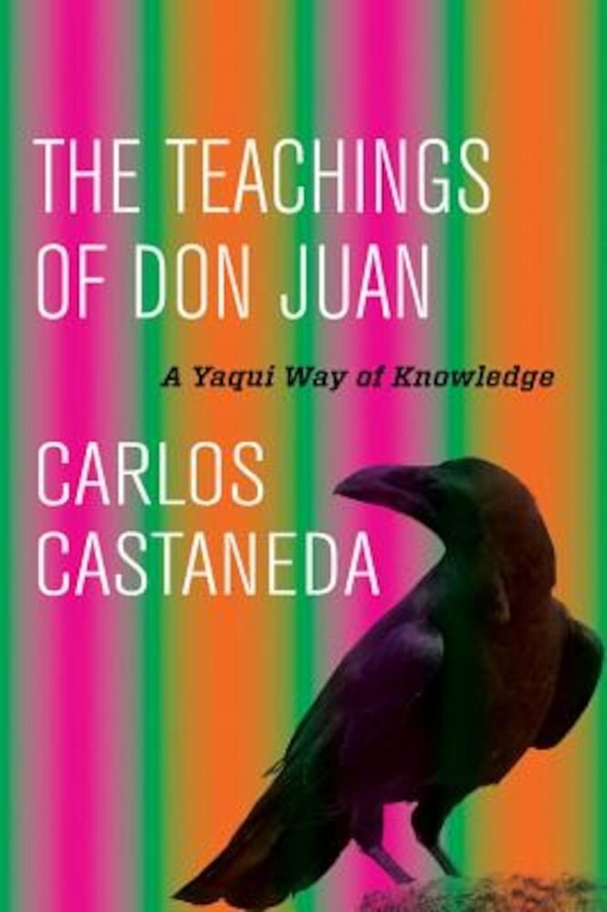 The Teachings of Don Juan: A Yaqui Way of Knowledge, Hardcover