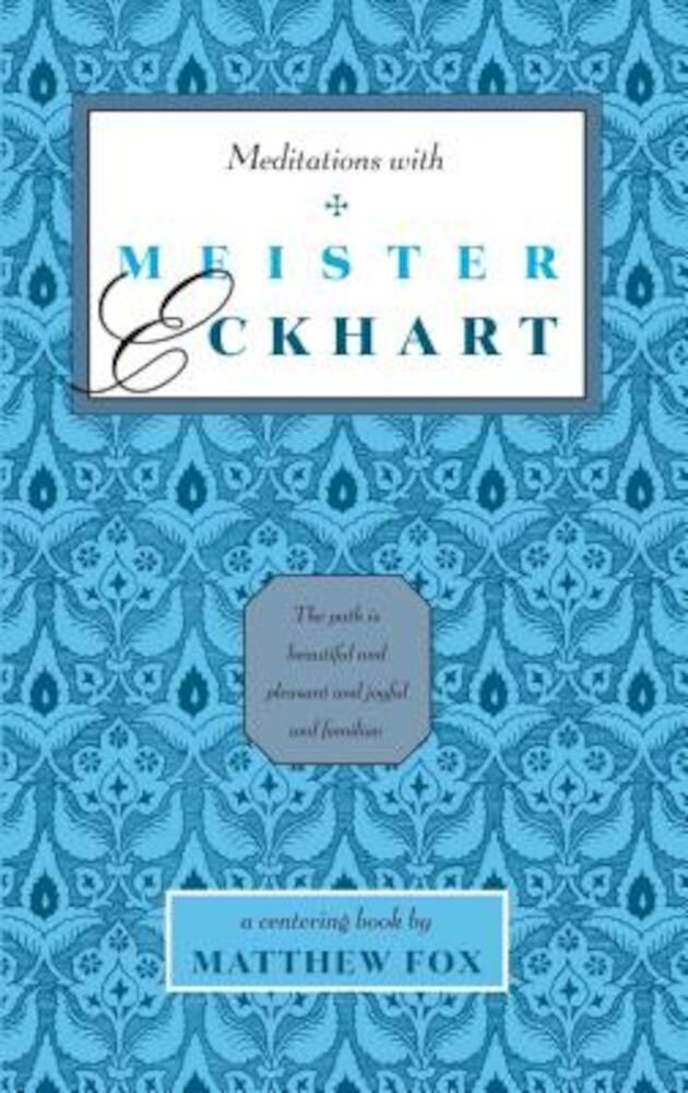 Meditations with Meister Eckhart, Paperback
