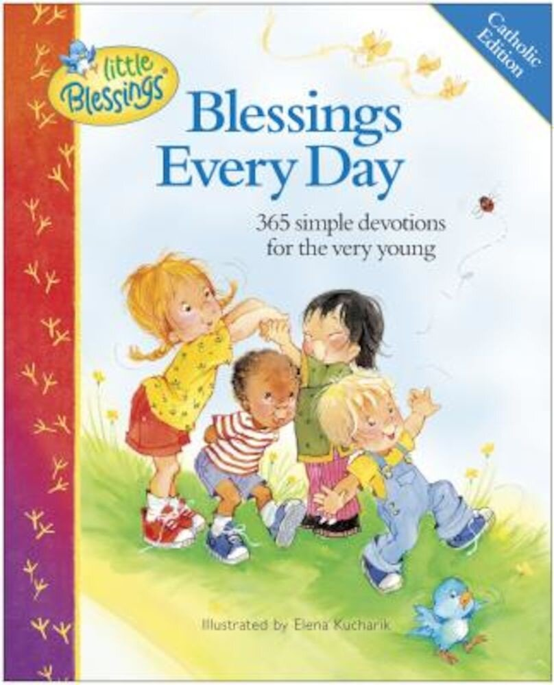 Blessings Every Day: 365 Simple Devotions for the Very Young, Hardcover