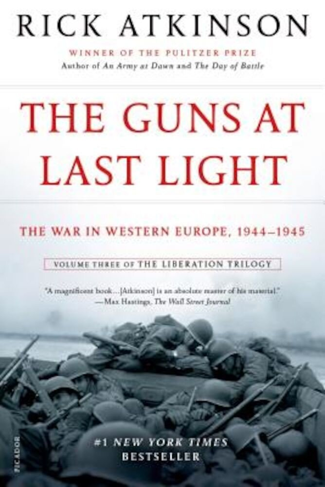 The Guns at Last Light: The War in Western Europe, 1944-1945, Paperback