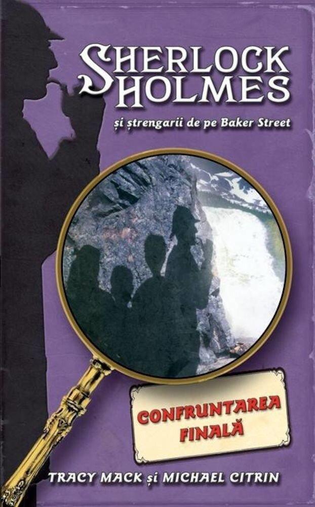 Coperta Carte Confruntarea finala, Sherlock Holmes si strengarii de pe Baker Street, Vol. 4