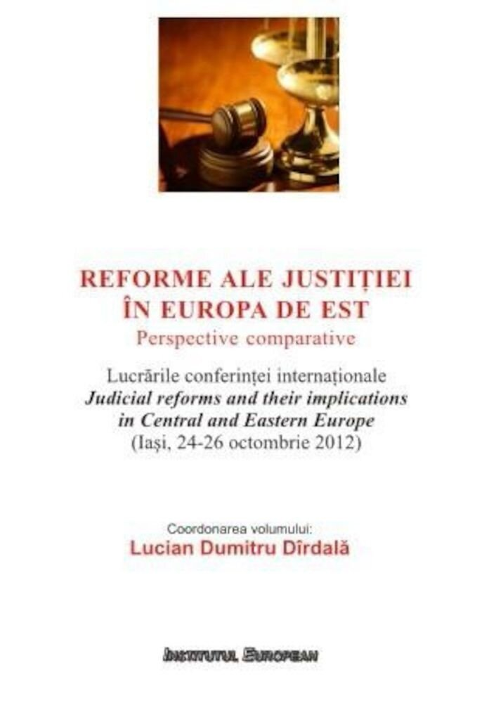Reforme ale justitiei in Europa de Est. Perspective comparative