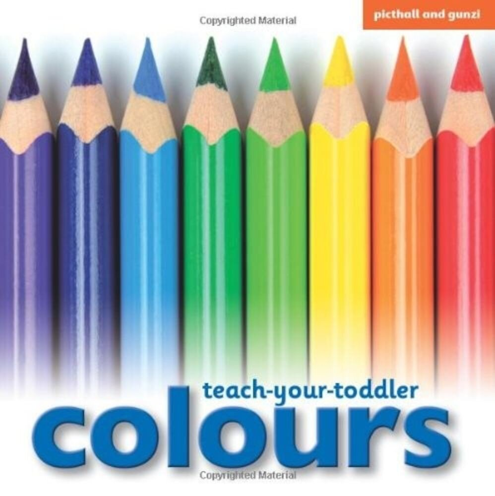 Teach Your Toddler Board Books: Colours