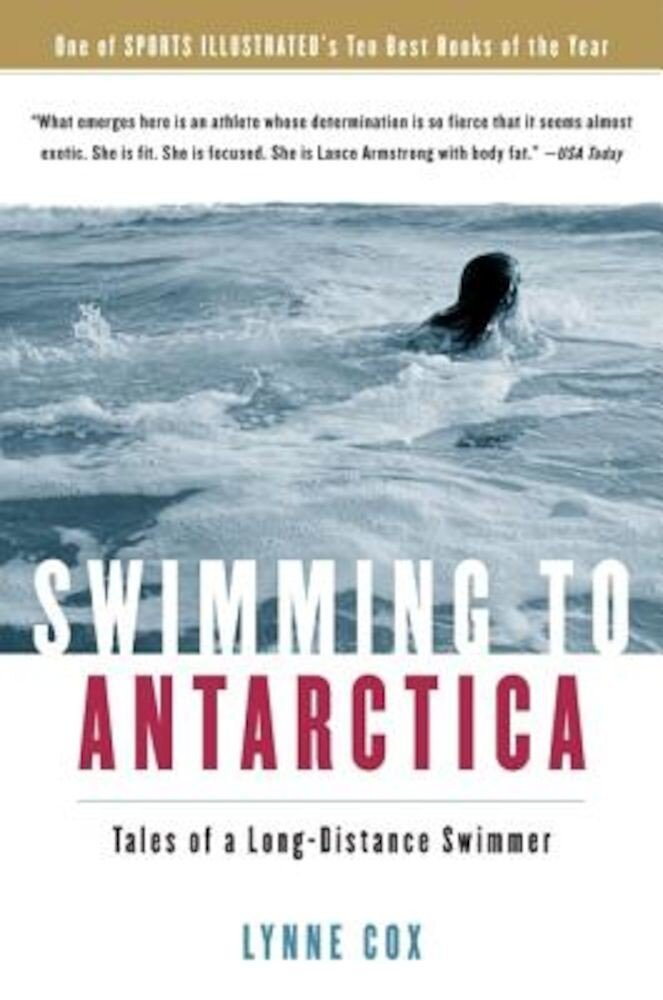 Swimming to Antarctica: Tales of a Long-Distance Swimmer, Paperback