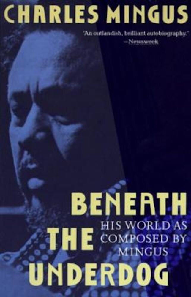 Beneath the Underdog: His World as Composed by Mingus, Paperback