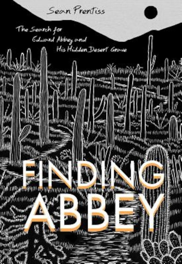 Finding Abbey: The Search for Edward Abbey and His Hidden Desert Grave, Paperback