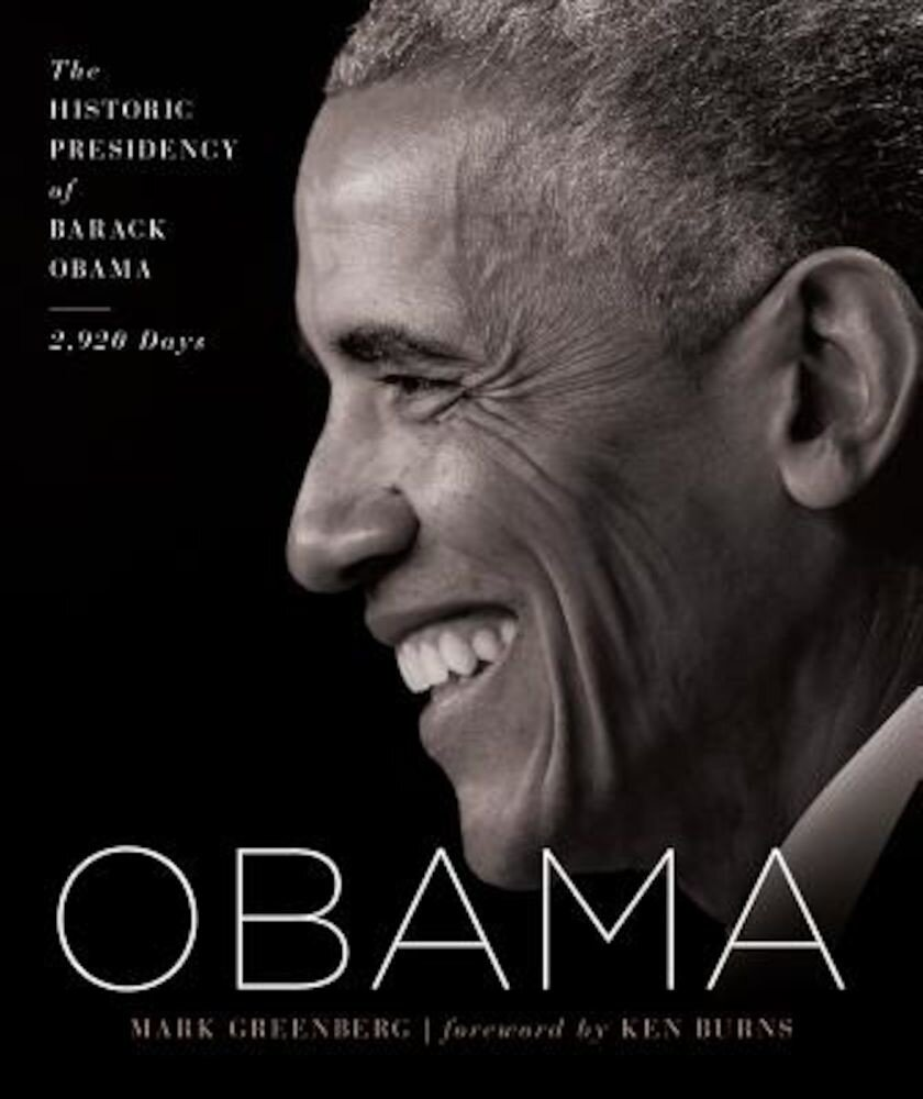Obama: The Historic Presidency of Barack Obama - 2,920 Days, Hardcover