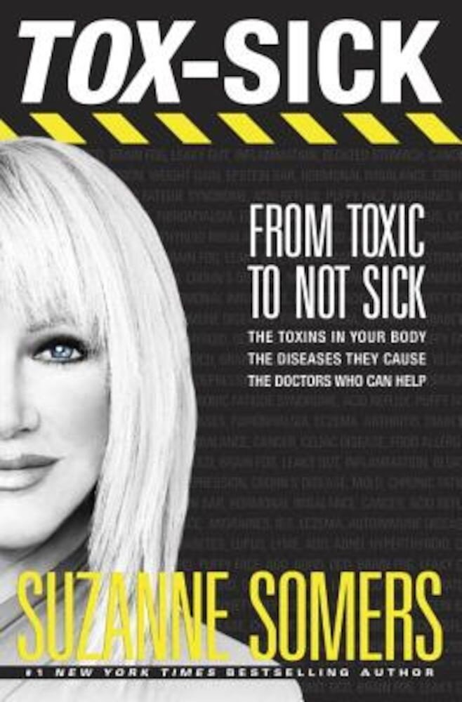 Tox-Sick: From Toxic to Not Sick, Paperback
