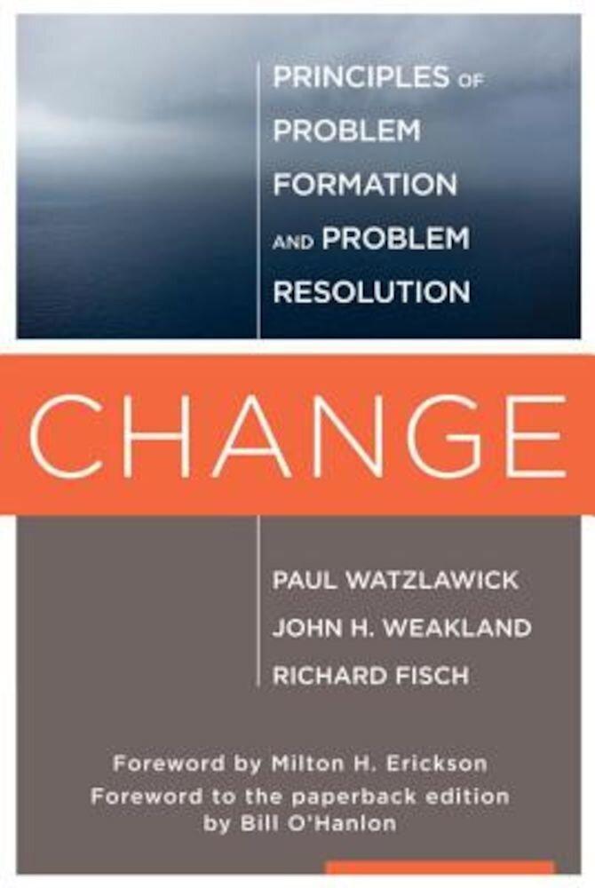 Change: Principles of Problem Formulation and Problem Resolution, Paperback