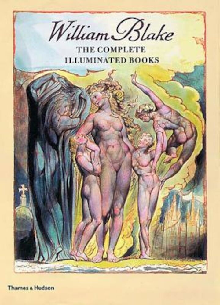 William Blake: The Complete Illuminated Books, Paperback