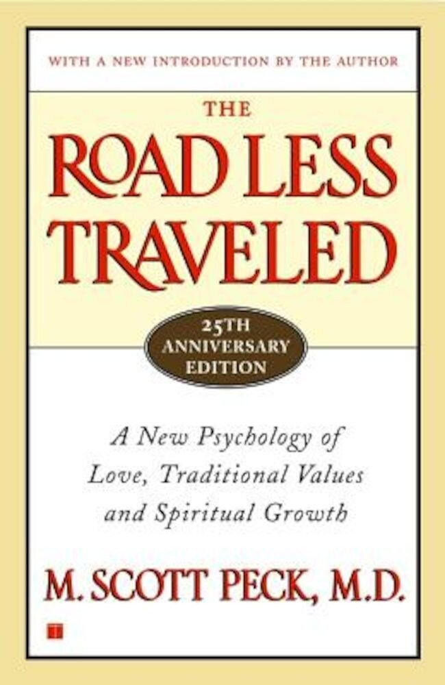 The Road Less Traveled, 25th Anniversary Edition: A New Psychology of Love, Traditional Values and Spiritual Growth, Paperback
