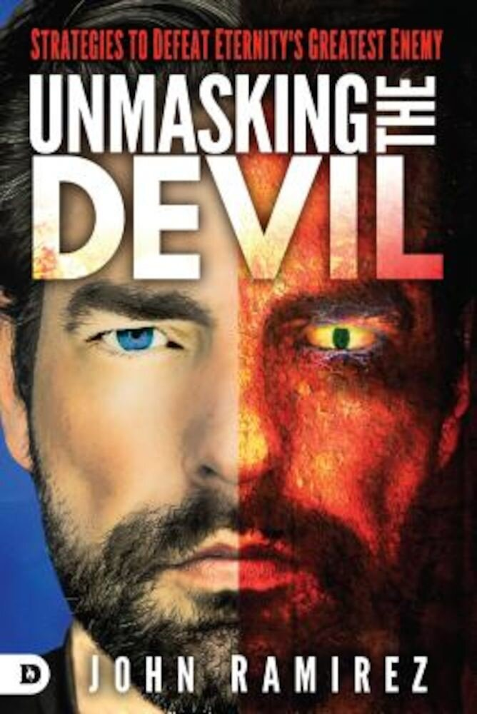 Unmasking the Devil: Strategies to Defeat Eternity's Greatest Enemy, Paperback
