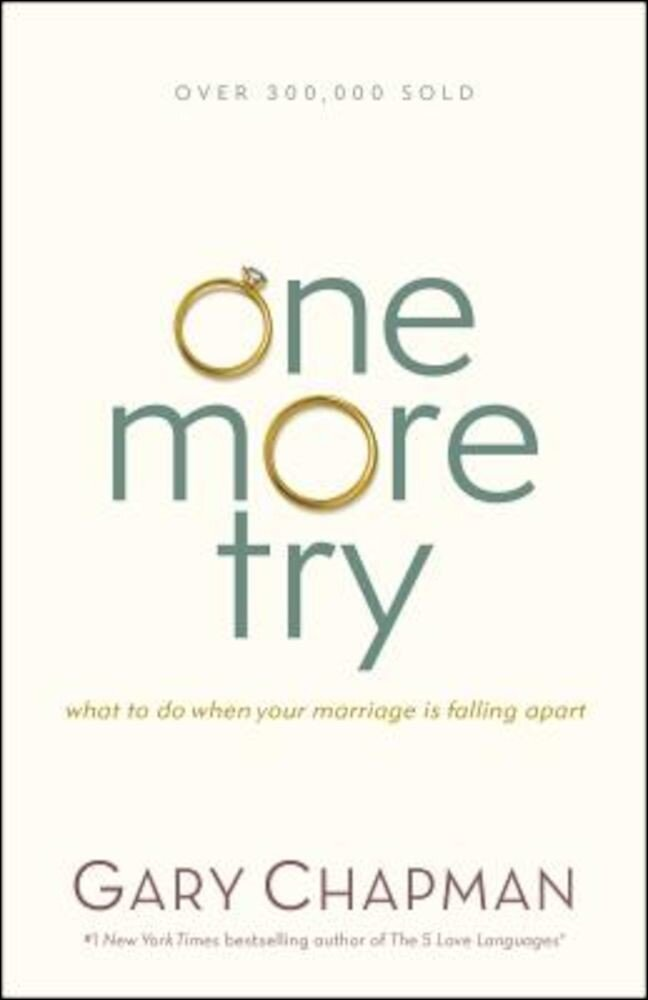 One More Try: What to Do When Your Marriage Is Falling Apart, Paperback