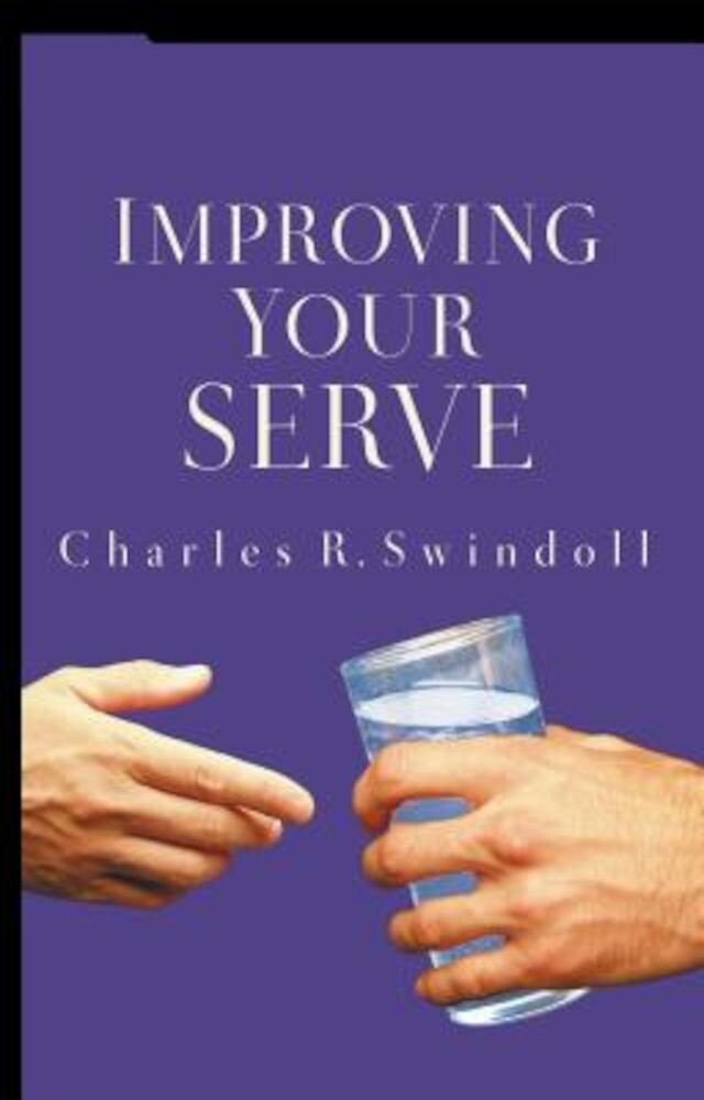 Improving Your Serve: The Art of Unselfish Living, Paperback