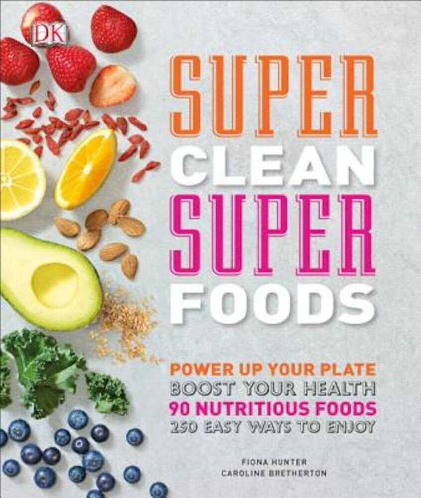 Super Clean Super Foods, Hardcover