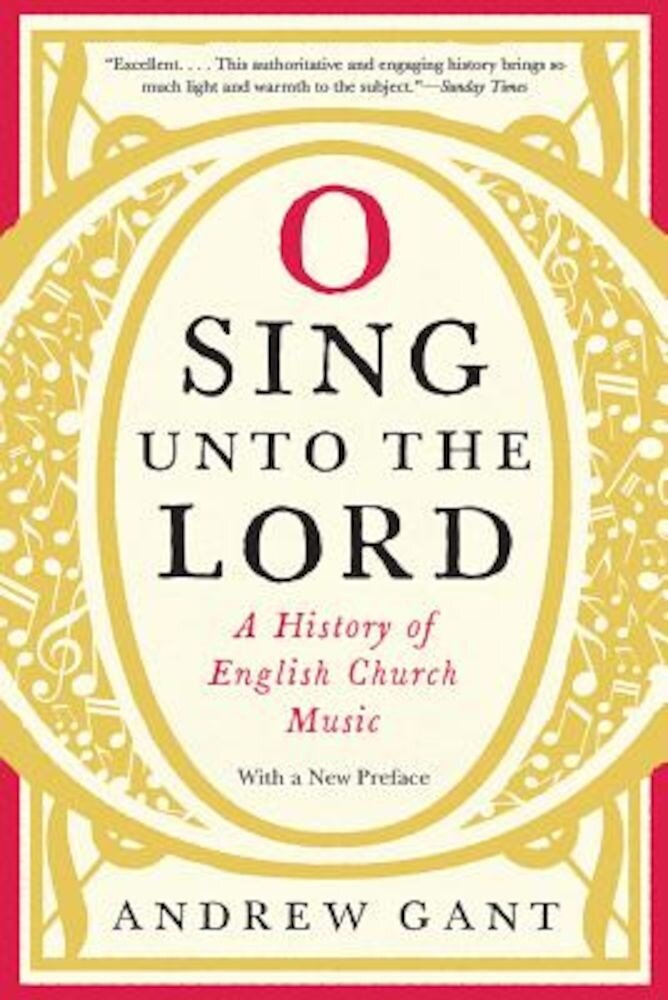 O Sing Unto the Lord: A History of English Church Music, Hardcover