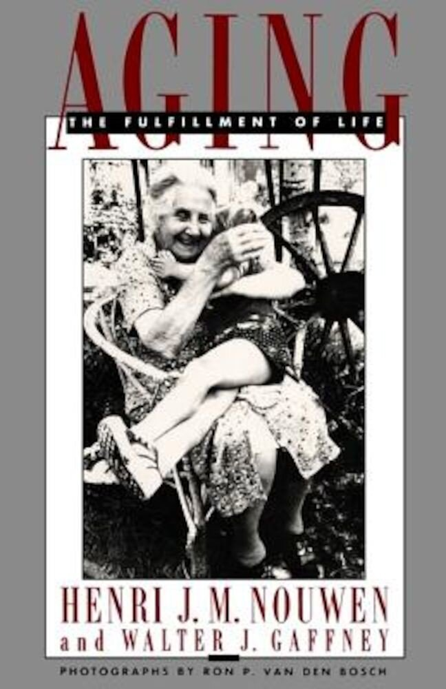 Aging: The Fulfillment of Life, Paperback