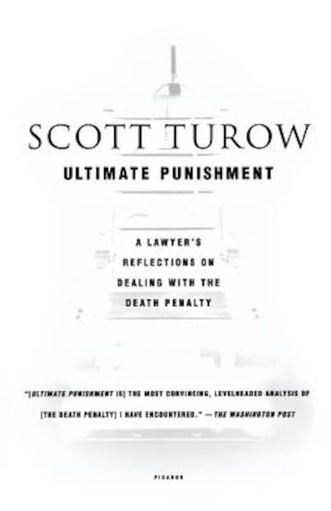 Ultimate Punishment: A Lawyer's Reflections on Dealing with the Death Penalty, Paperback