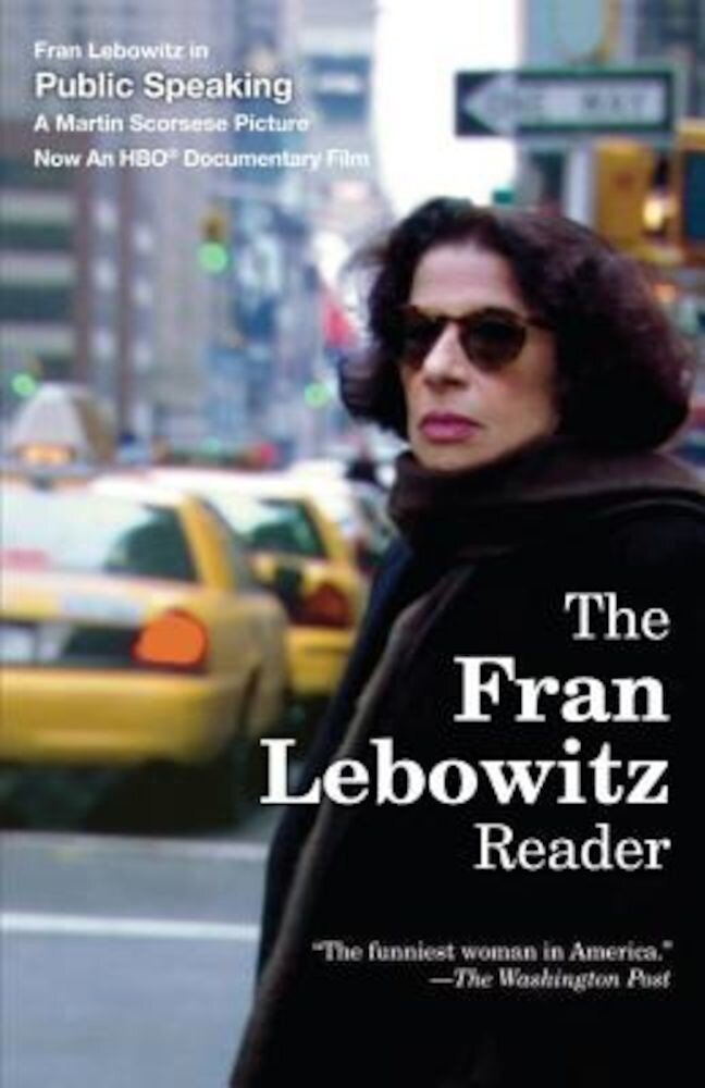 The Fran Lebowitz Reader, Paperback