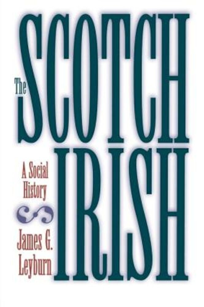 The Scotch-Irish: A Social History, Paperback