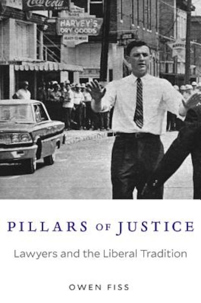 Pillars of Justice: Lawyers and the Liberal Tradition, Hardcover