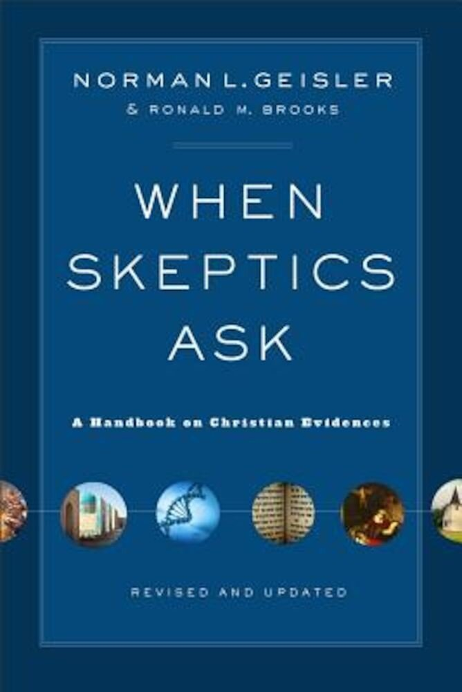 When Skeptics Ask: A Handbook on Christian Evidences, Paperback