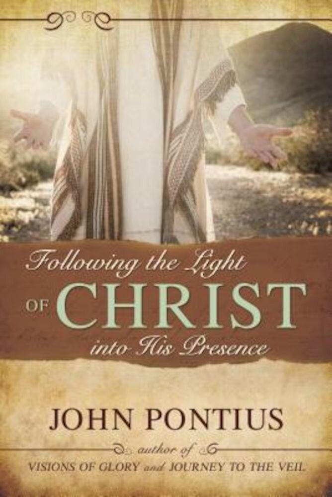 Following the Light of Christ Into His Presence, Paperback