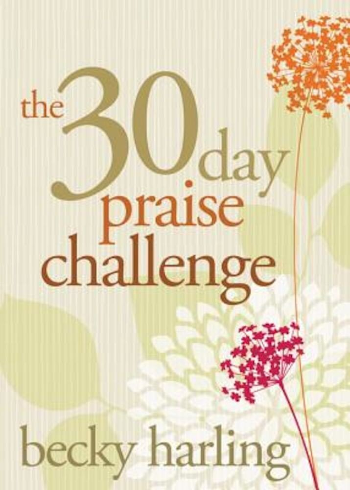 The 30-Day Praise Challenge, Paperback