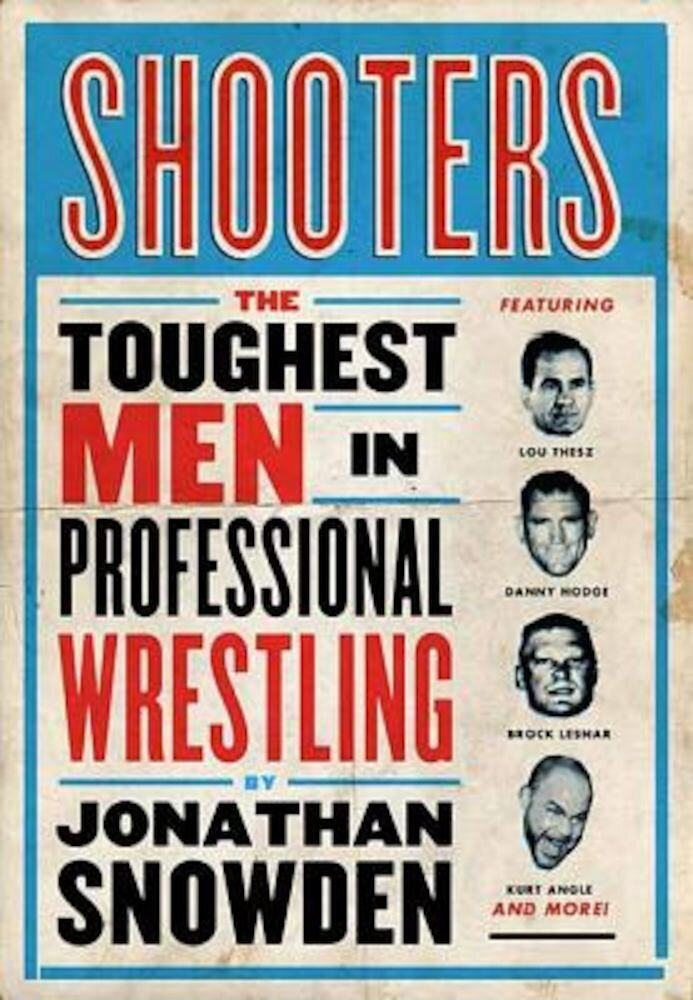 Shooters: The Toughest Men in Professional Wrestling, Paperback