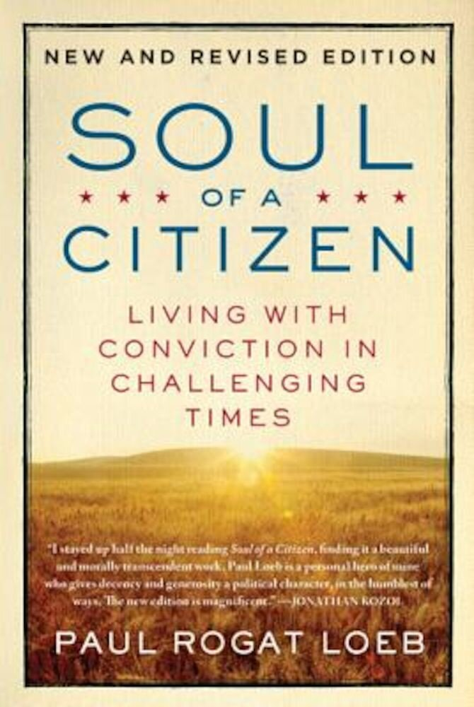 Soul of a Citizen: Living with Conviction in Challenging Times, Paperback
