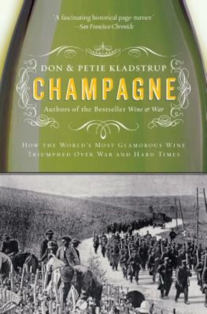 Champagne: How the World's Most Glamorous Wine Triumphed Over War and Hard Times, Paperback