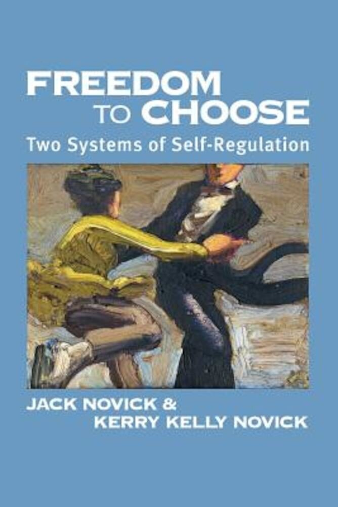 Freedom to Chose: Two Systems of Self Regulation, Paperback