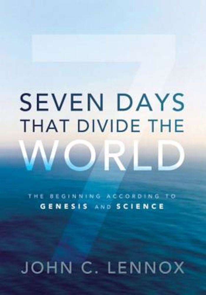 Seven Days That Divide the World: The Beginning According to Genesis and Science, Hardcover