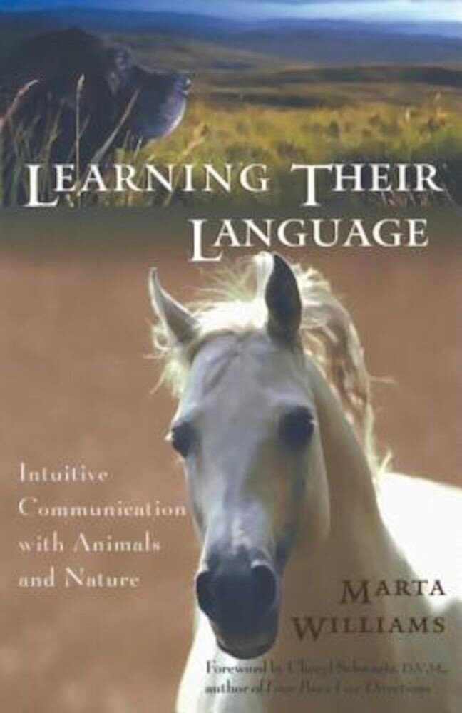 Learning Their Language: Intuitive Communication with Animals and Nature, Paperback