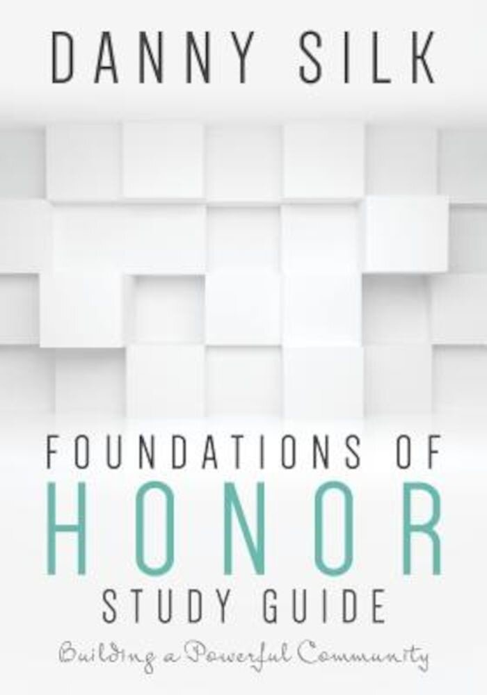 Foundations of Honor: Building a Powerful Community, Paperback