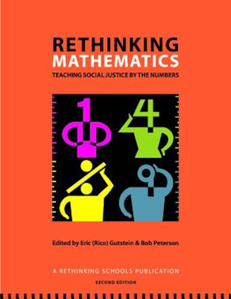 Rethinking Mathematics: Teaching Social Justice by the Numbers, Paperback
