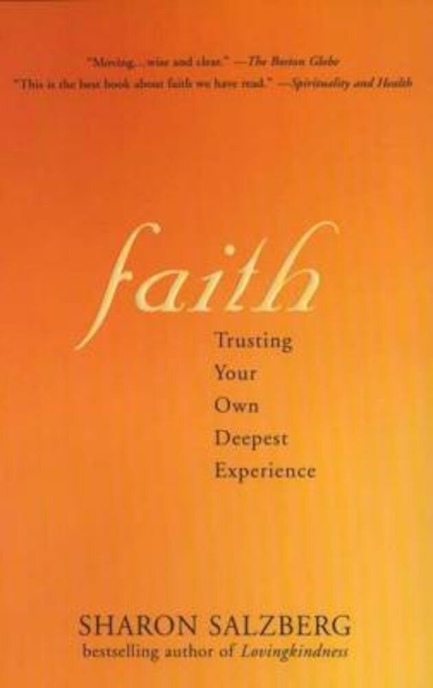 Faith: Trusting Your Own Deepest Experience, Paperback