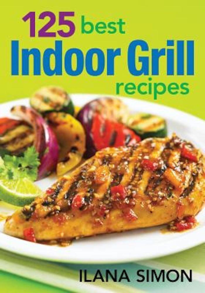 125 Best Indoor Grill Recipes, Paperback