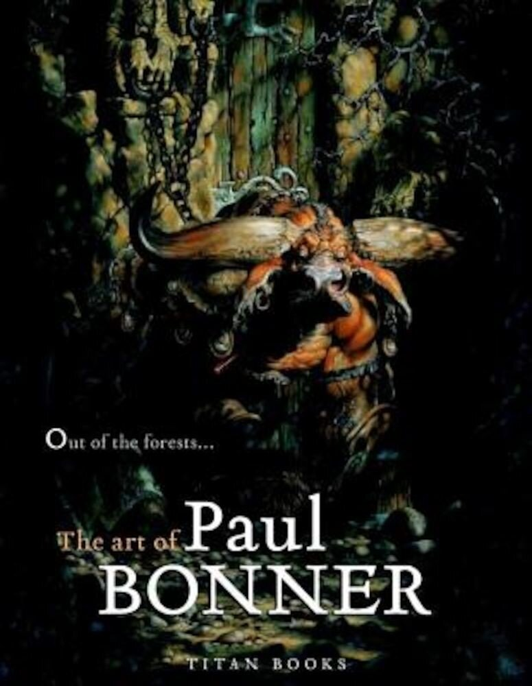 Out of the Forests...the Art of Paul Bonner, Hardcover