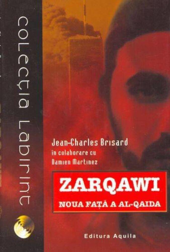 Coperta Carte Zarqawi - Noua fata a Al-Qaida