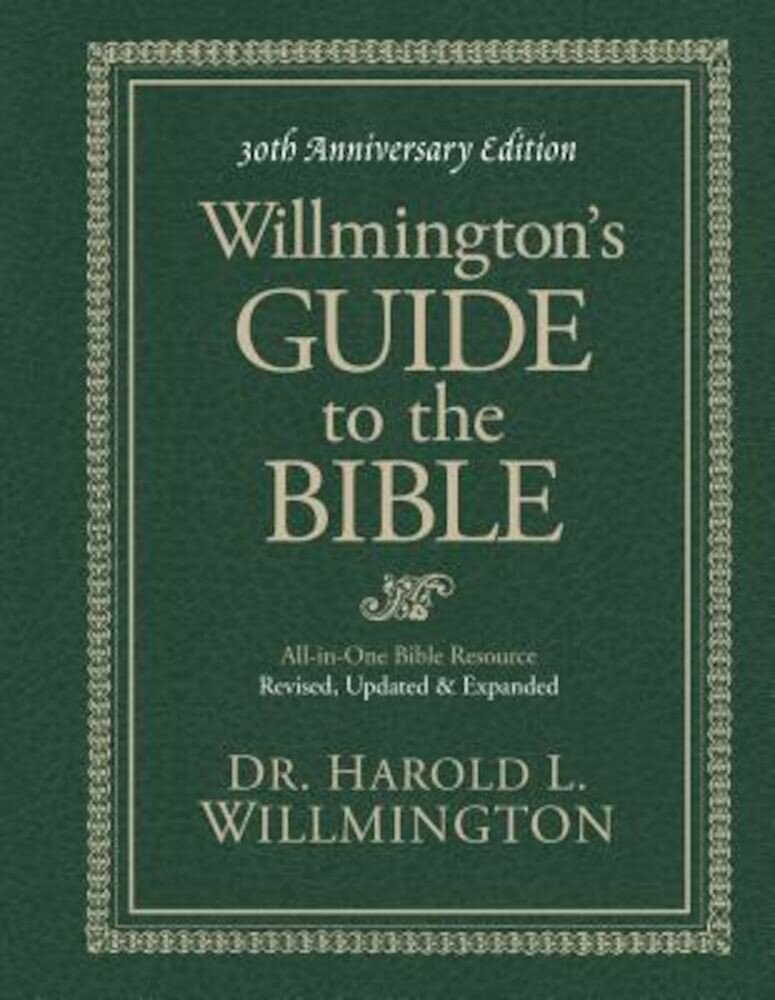 Willmington's Guide to the Bible, Hardcover