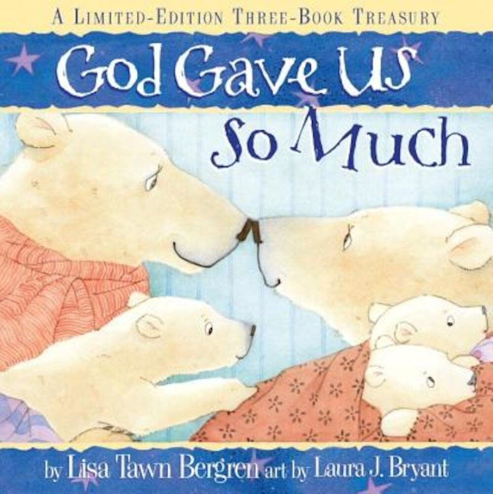 God Gave Us So Much: A Limited-Edition Three-Book Treasury, Hardcover