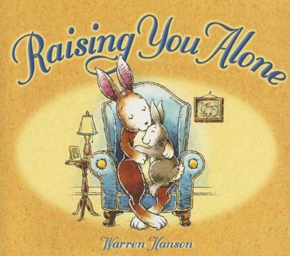 Raising You Alone, Hardcover